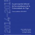 Estudio de la percepción laboral del estudiantado de la Universidad de Vigo 2014-2015